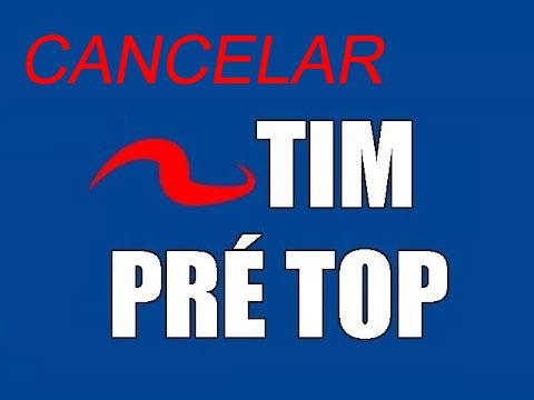 Como cancelar o Tim Pré Top